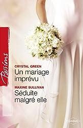 Un mariage imprévu ; Séduite malgré elle