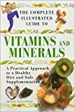 img - for The Complete Illustrated Guide to Vitamins and Minerals by Denise Mortimore (2001-05-03) book / textbook / text book