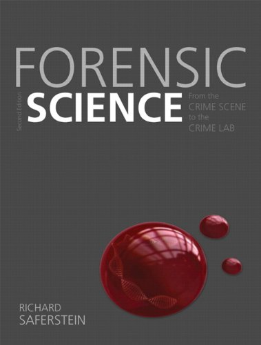 Forensic Science: From The Crime Scene To The Crime Lab (2nd Edition)