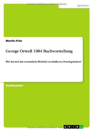 George Orwell  Robert Icke and Duncan Macmillan        Nineteen Eighty Four von George Orwell  Textanalyse und  Interpretation mit ausf  hrlicher Inhaltsangabe