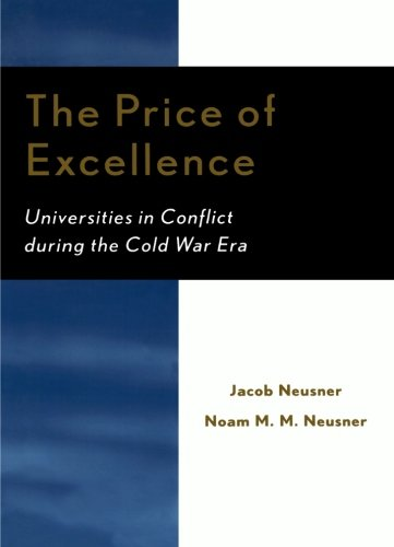 The Price of Excellence: Universities in Conflict during the Cold War Era