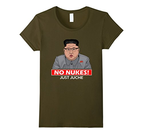 Korean National Costume Female (Womens Funny No Nukes Just Juche Kim Jong Un Rocket Man T-Shirt XL Olive)