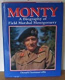 img - for Monty A Biography Of Field Marshall Montgomery by Donald. Sommerville (1992-11-08) book / textbook / text book