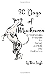 30 Days of Muchness: A Mindfulness Program for Eating, Exercise, and Meditation Paperback