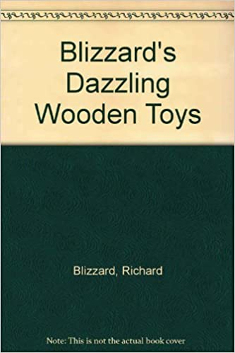 Blizzards Dazzling Wooden Toys Richard Blizzard 9780806966144