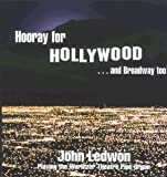 Hooray for Hollywood ...and Broadway Too! John