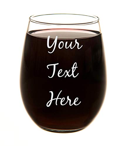 - Custom Etched 15 oz Stemless Wine Glass, you choose your text and font