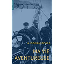 Ma vie aventureuse (French Edition)