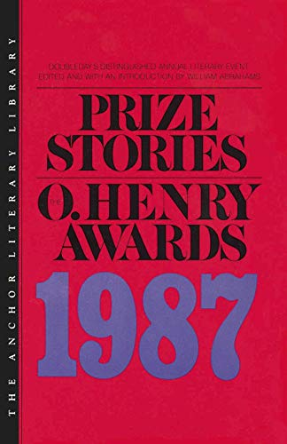 Prize Stories 1987: The O'Henry Awards (O. Henry Prize -