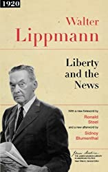 Liberty and the News (James Madison Library in American Politics)