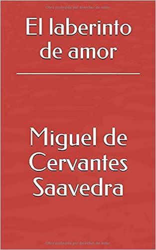 El laberinto de amor: Amazon.es: Miguel de Cervantes Saavedra, Adolf Friedrich von Schack: Libros