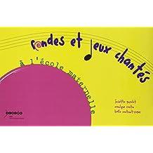 Rondes et jeux chantés à l'école maternelle : Repères pour une programmation (1CD audio)
