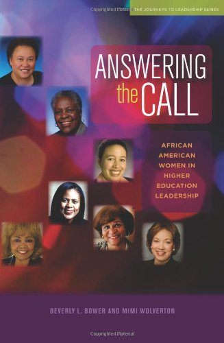 Answering the Call: African American Women in Higher Education Leadership (Journeys to Leadership Series)