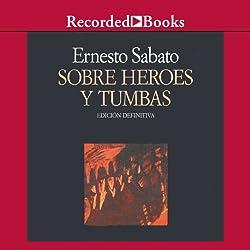 Sobre heroes y tumbas (Texto Completo)
