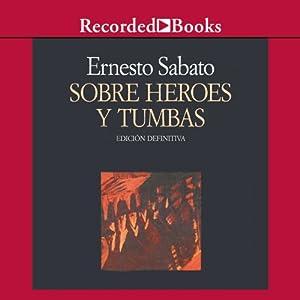 Sobre heroes y tumbas (Texto Completo)  Audiobook