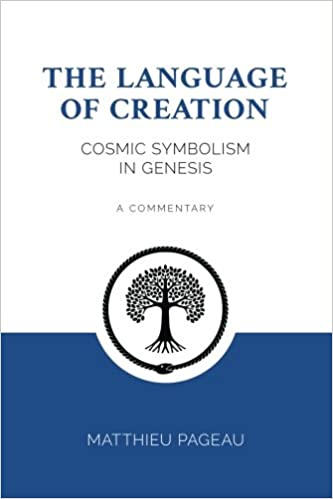 The Language Of Creation Cosmic Symbolism In Genesis A Commentary