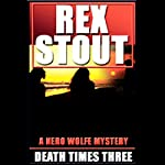 Death Times Three  | Rex Stout