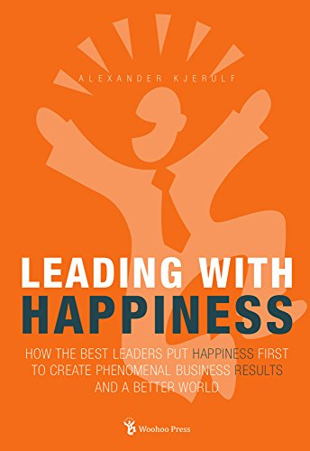 Amazon leading with happiness how the best leaders put leading with happiness how the best leaders put happiness first to create phenomenal business results fandeluxe PDF