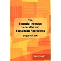 The Financial Inclusion Imperative and Sustainable Approaches