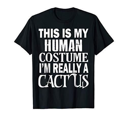 I'm Really a Cactus Halloween Costume Shirt Funny Gift Idea -