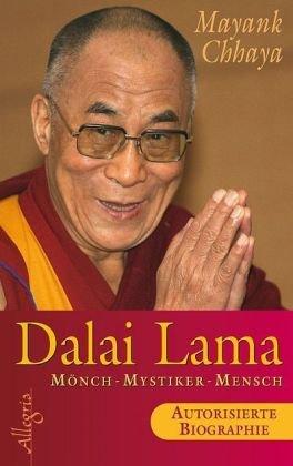 Dalai Lama: Mönch, Mystiker, Mensch - Die autorisierte Biografie