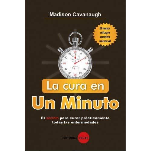 La cura en un minuto (La Cura En Un Minuto)