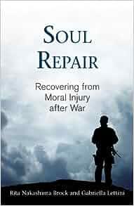 Soul Repair: Recovering from Moral Injury after War: Rita