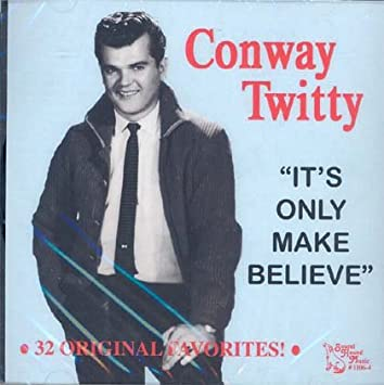 Amazon | CONWAY TWITTY It's Only Make Believe | | ミュージック | 音楽