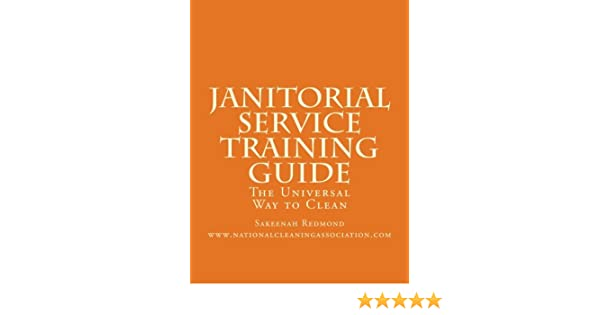 janitorial service training guide the universal way to clean rh amazon com janitorial training manual pdf Janitorial Equipment and Supplies