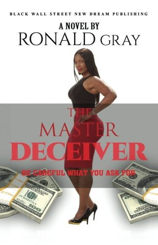 The Master Deceiver Be Careful What You Ask For (Volume 1)
