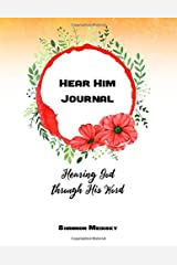 Hear Him Journal: Hearing God through His Word Paperback