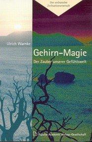 Gehirn-Magie: Der Zauber unserer Gefühlswelt