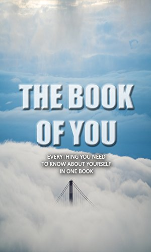 THE BOOK OF YOU: Everything That You'll Ever Need To Know About Yourself