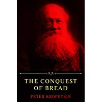 The Conquest of Bread by Peter Kropotkin
