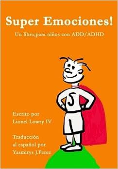 Super Emociones! Un libro, para ninos con ADD/ADHD