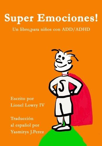 Super Emociones! Un libro, para ninos con ADD/ADHD (Spanish Edition) (Tapa Blanda)