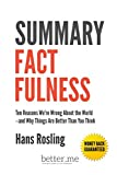 img - for Summary Factfulness: Ten Reasons We're Wrong About the World-and Why Things Are Better Than You Think - Hans Rosling book / textbook / text book