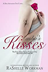 Asha's Kisses: The Ever After Series Volume One (Blood and Snow)