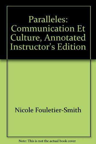 Paralleles: Communication Et Culture, Annotated Instructor's Edition
