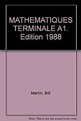 MATHEMATIQUES TERMINALE A1. Edition 1988