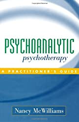 Psychoanalytic Psychotherapy: A Practitioner's Guide by Nancy McWilliams (2004-03-18)