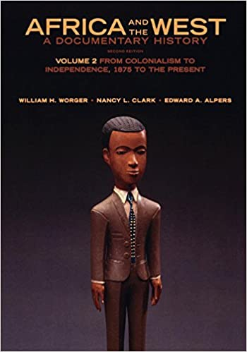 africa and the west a documentary history volume 2 from colonialism to independence 1875 to the present
