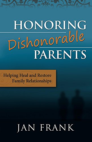 44fb1d3942b Honoring Dishonorable Parents - Kindle edition by Jan Frank ...