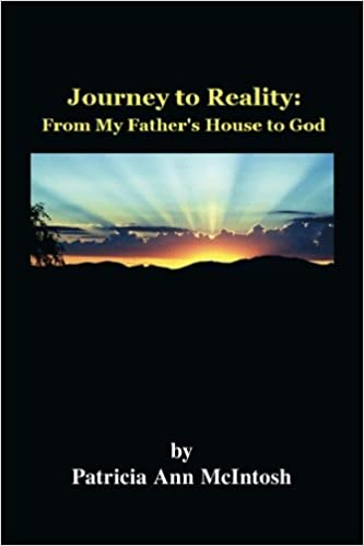 Journey to Reality: From my Fathers House to God