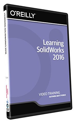 Learning SolidWorks 2016 - Training DVD by O'Reilly Media