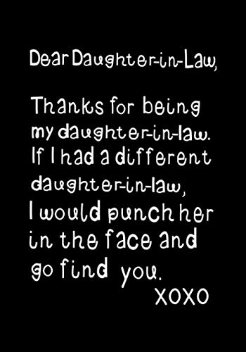 Dear Daughter-In-Law, Thanks for being my Daughter-In-Law: Funny Birthday present, Gag Gift for her ~ Journal, beautifully lined pages Notebook