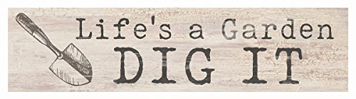 - P. GRAHAM DUNN Life's a Garden Dig It Spade Whitewash 6 x 1.5 Inch Pine Wood Mini Tabletop Sign