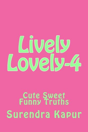 Lively Lovely-4: Cute Sweet Funny Truths (Volume 4) PDF