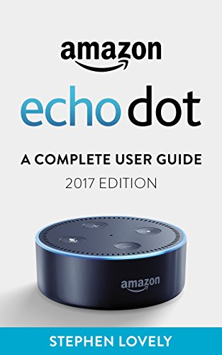 amazon-echo-dot-a-complete-user-guide-2017-edition