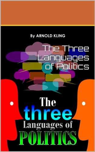 The three languages of politics kindle edition by arnold kling the three languages of politics by kling arnold fandeluxe Gallery